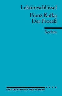 Lektüreschlüssel: Franz Kafka: Der Proceß