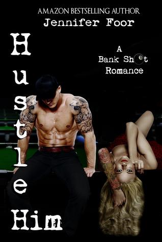 Hustle Him (Bank Shot Romance, #2)
