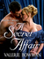 A Secret Affair by Valerie Bowman