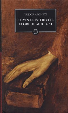 Ebook Cuvinte potrivite. Flori de mucigai by Tudor Arghezi PDF!