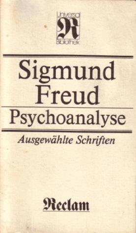 Psychoanalyse: Ausgewählte Schriften