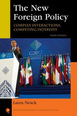 The New Foreign Policy: Complex Interactoins, Competing Interests