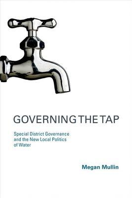 Governing the Tap: Special District Governance and the New Local Politics of Water