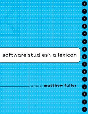 Software Studies: A Lexicon