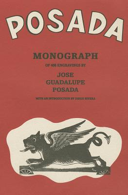 Posada: Monografia de 406 Grabados de Jose Guadalupe Posada