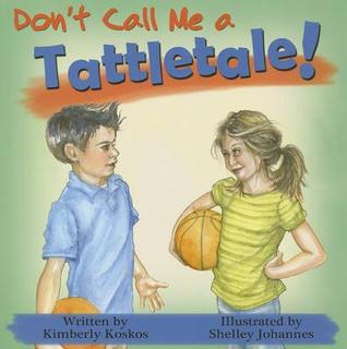Don't Call Me a Tattletale!