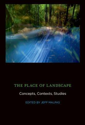The Place of Landscape: Concepts, Contexts, Studies