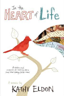 In the Heart of Life by Kathy Eldon