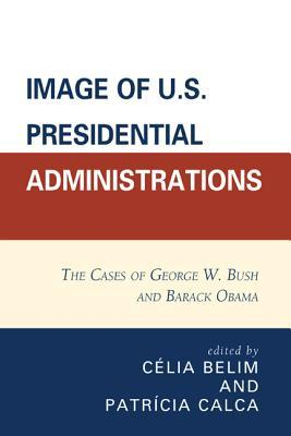 Image of U.S. Presidential Administrations: The Cases of George W. Bush and Barack Obama