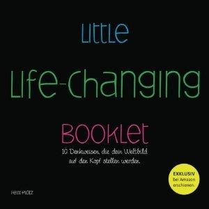 Little life-changing booklet: 10 Denkweisen, die Dein Weltbild auf den Kopf stellen werden