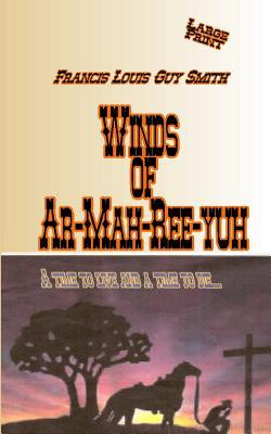 Winds of Ah-Mah-Ree-Yuh: A Time to Live and a Time to Die