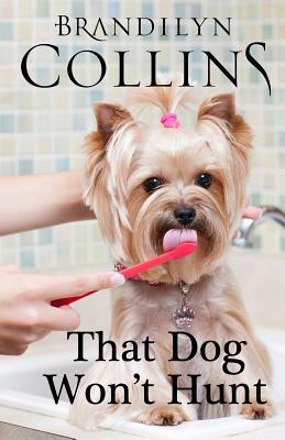 That Dog Won't Hunt by Brandilyn Collins