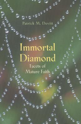 Immortal Diamond: Facets Of Mature Faith