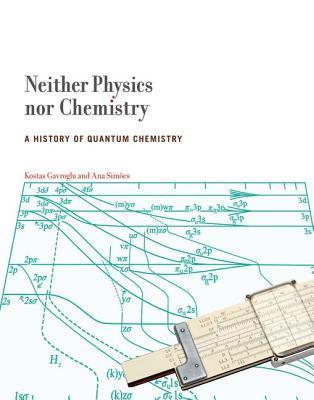 Neither Physics Nor Chemistry by Kostas Gavroglou