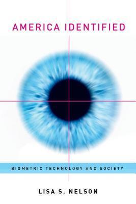 America Identified: Biometric Technology and Society