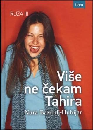 Više Ne Čekam Tahira (Ruža, #3)