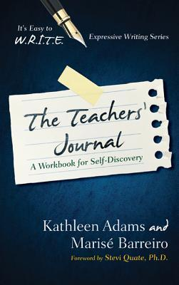 The Teacher's Journal: A Workbook for Self-Discovery