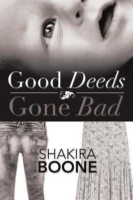 Good Deeds Gone Bad