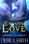 Escaping Love (Koning Clan, #2)