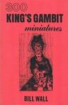 300 King's Gambit Miniatures