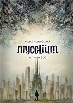 Jantarové oči (Mycelium #1)