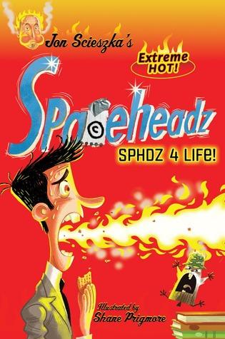 SPHDZ 4 Life (Spaceheadz, #4)