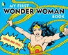 My First Wonder Woman Book: Touch and Feel