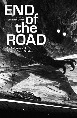 The End of the Road: An Anthology of Original Fiction