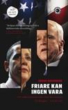 Friare kan ingen vara: Den amerikanska idén från revolution till Reagan - och lite till