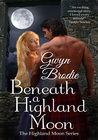 Beneath A Highland Moon (The Highland Moon #1)
