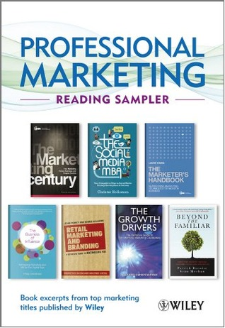 Professional Marketing Reading Sampler: Book Excerpts from Top Marketing Titles Published by Wiley