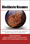 Blockbuster Resumes: Insider Secrets to Dazzle Your Audience and Blow Away the Competition