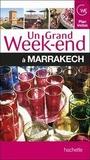 Un Grand Weekend à Marrakech by Various
