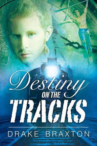 Destiny on the Tracks by Drake Braxton