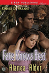 Fate Knows Best by Alanea Alder