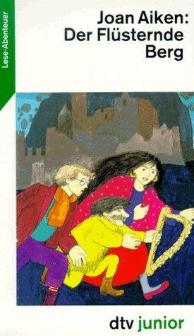 Ebook Der flüsternde Berg by Joan Aiken TXT!