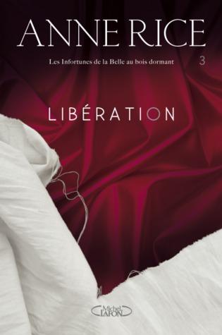 Libération (Les Infortunes de la Belle au Bois Dormant, #3)