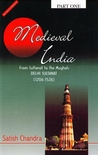 Medieval India - From Sultanat to the Mughals - Part One - Delhi Sultanat (1206-1526)