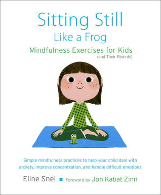 Sitting Still Like a Frog  Mindfulness Exercises for Kids (and Their  Parents) 056c23bff56