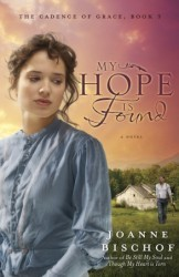 My Hope Is Found (The Cadence of Grace, #3)