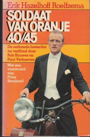 Soldaat van oranje 40/45 by Erik Hazelhoff Roelfzema