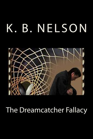 Ebook Dreamcatcher Fallacy by K.B. Nelson read!
