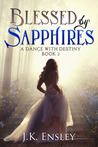 Blessed by Sapphires (A Dance with Destiny, #2)