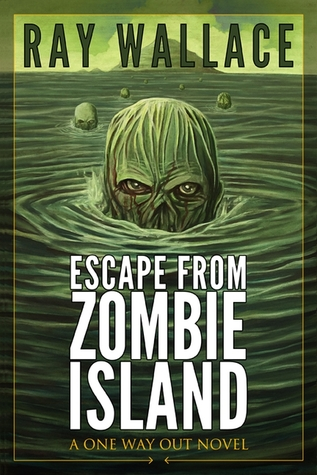 Escape from Zombie Island (One Way Out #2)