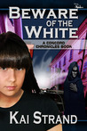 Beware of the White (A Concord Chronicles, #1)