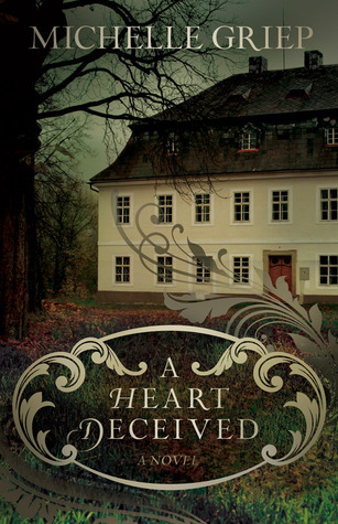 A Heart Deceived by Michelle Griep