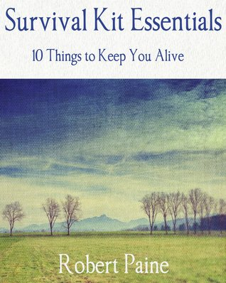 Survival Kit Essentials: 10 Things to Keep You Alive