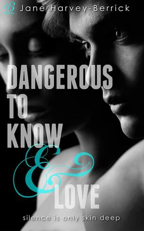 Risultati immagini per Dangerous to Know & Love Jane Harvey-Berrick