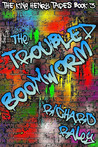 The Foul Mouth and the Troubled Boomworm (The King Henry Tapes, #3)