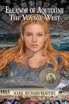 Eleanor of Aquitaine : The Voyage West